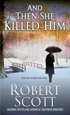 And Then She Killed Him By Scott, Robert